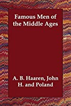 Cover of the book Famous Men of the Middle Ages by John H. Haaren