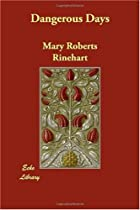 Another cover of the book Dangerous Days by Mary Roberts Rinehart
