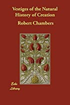 Another cover of the book Vestiges of the Natural History of Creation by Robert Chambers