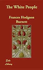 Another cover of the book The White People by Frances Hodgson Burnett