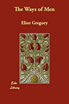 Cover of the book The Ways of Men by Eliot Gregory