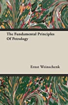Cover of the book The fundamental principles of petrology by Ernst Weinschenk