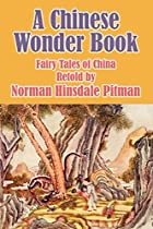 Cover of the book A Chinese Wonder Book by Norman Hinsdale Pitman