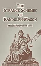 Cover of the book The Strange Schemes of Randolph Mason by Melville Davisson Post
