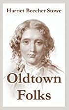 Another cover of the book Oldtown folks by Harriet Beecher Stowe