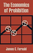 Cover of the book The economics of prohibition by James Champlin Fernald