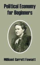 Another cover of the book Political economy for beginners by Millicent Garrett Fawcett