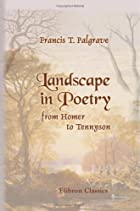 Cover of the book Landscape in poetry from Homer to Tennyson by Francis Turner Palgrave