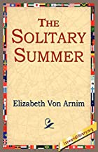 Another cover of the book The Solitary Summer by Elizabeth von Arnim