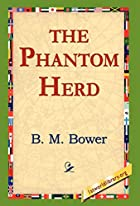 Another cover of the book The Phantom Herd by B.M. Bower