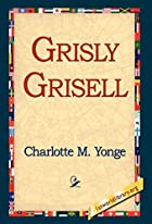 Another cover of the book Grisly Grisell by Charlotte Mary Yonge