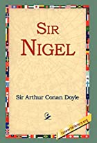 Another cover of the book Sir Nigel by Arthur Conan Doyle
