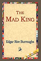 Another cover of the book The Mad King by Edgar Rice Burroughs