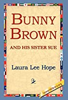 Cover of the book Bunny Brown and his Sister Sue by Laura Lee Hope