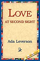 Cover of the book Love at Second Sight by Ada Leverson