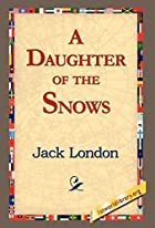 Cover of the book A Daughter of the Snows by Jack London
