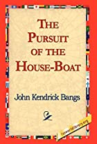 Cover of the book The Pursuit of the House-Boat by John Kendrick Bangs