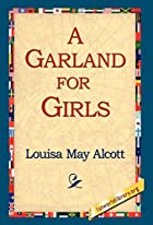 Another cover of the book A Garland for Girls by Louisa May Alcott