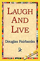 Another cover of the book Laugh and Live by Douglas Fairbanks
