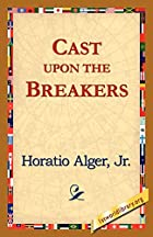 Another cover of the book Cast Upon the Breakers by Horatio Alger