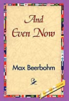 Cover of the book And Even Now by Max Beerbohm