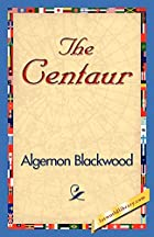 Another cover of the book The Centaur by Algernon Blackwood