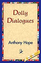 Cover of the book The Dolly dialogues by Anthony Hope