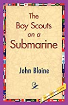 Cover of the book The Boy Scouts on a Submarine by Captain John Blaine