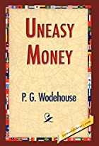 Another cover of the book Uneasy Money by P.G. Wodehouse