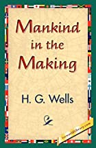 Cover of the book Mankind in the Making by H.G. Wells
