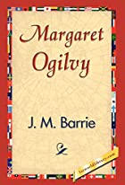 Another cover of the book Margaret Ogilvy by J.M. Barrie