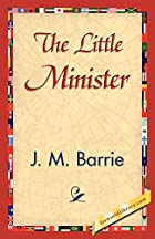 Cover of the book The Little Minister by J.M. Barrie