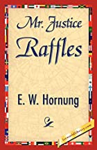 Cover of the book Mr. Justice Raffles by E.W. Hornung