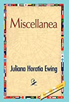 Cover of the book Miscellanea by Juliana Horatia Gatty Ewing