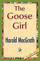 Cover of the book The Goose Girl by Harold MacGrath