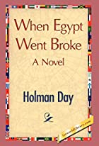 Cover of the book When Egypt Went Broke by Holman Day