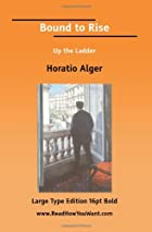 Cover of the book Bound to Rise by Horatio Alger