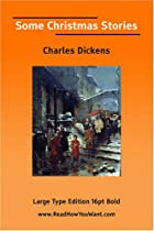 Cover of the book Some Christmas Stories by Charles Dickens
