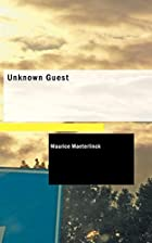 Cover of the book The Unknown Guest by Maurice Maeterlinck
