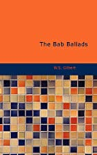 Another cover of the book The Bab Ballads by W.S. Gilbert