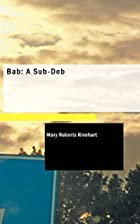 Another cover of the book Bab: a Sub-Deb by Mary Roberts Rinehart