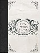 Cover of the book Fifty Famous People by James Baldwin