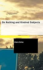 Another cover of the book On Nothing and Kindred Subjects by Hilaire Belloc
