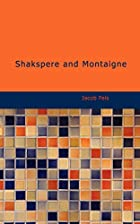 Cover of the book Shakspere and Montaigne by Jacob Feis