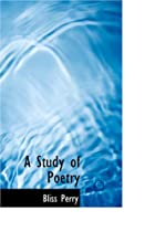 Cover of the book A Study of Poetry by Bliss Perry