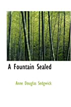 Cover of the book A Fountain Sealed by Anne Douglas Sedgwick