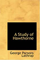 Cover of the book A Study of Hawthorne by George Parsons Lathrop