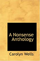 Cover of the book A nonsense anthology by Carolyn Wells