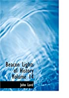 Cover of the book Beacon Lights of History by John Lord