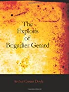 Cover of the book The Exploits of Brigadier Gerard by Arthur Conan Doyle